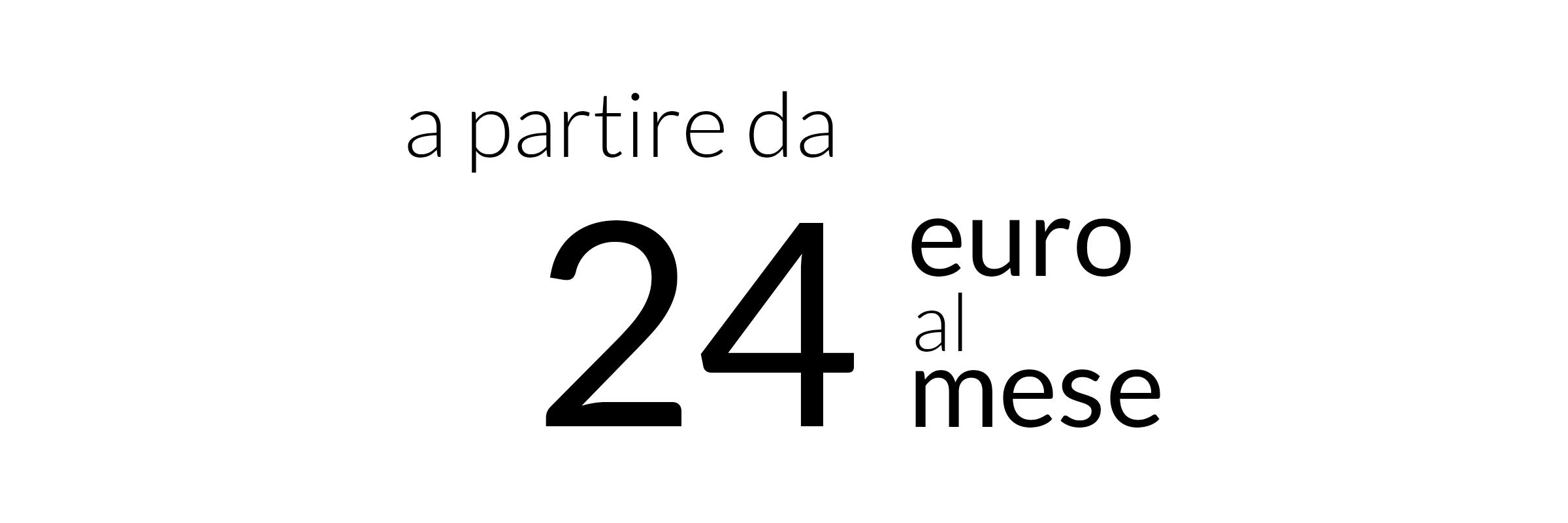 A partire da 24 euro al mese