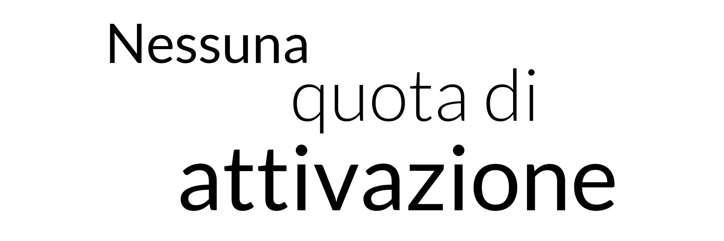 Nessuna quota di attivazione